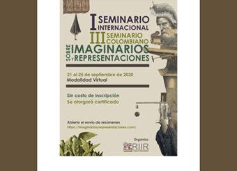 I SEMINARIO INTERNACIONAL Y III SEMINARIO COLOMBIANO SOBRE IMAGINARIOS Y REPRESENTACIONES