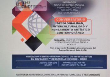 CONVERSATORIO DECOLONIALIDAD, INTERCULTURALIDAD Y PENSAMIENTO ARTISTICO CONTEMPORANEO.